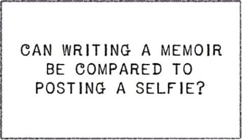 Writing a Memoir: The Ultimate Selfie