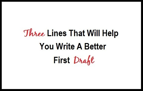 Three Lines That Will Help You Write A Better First Draft